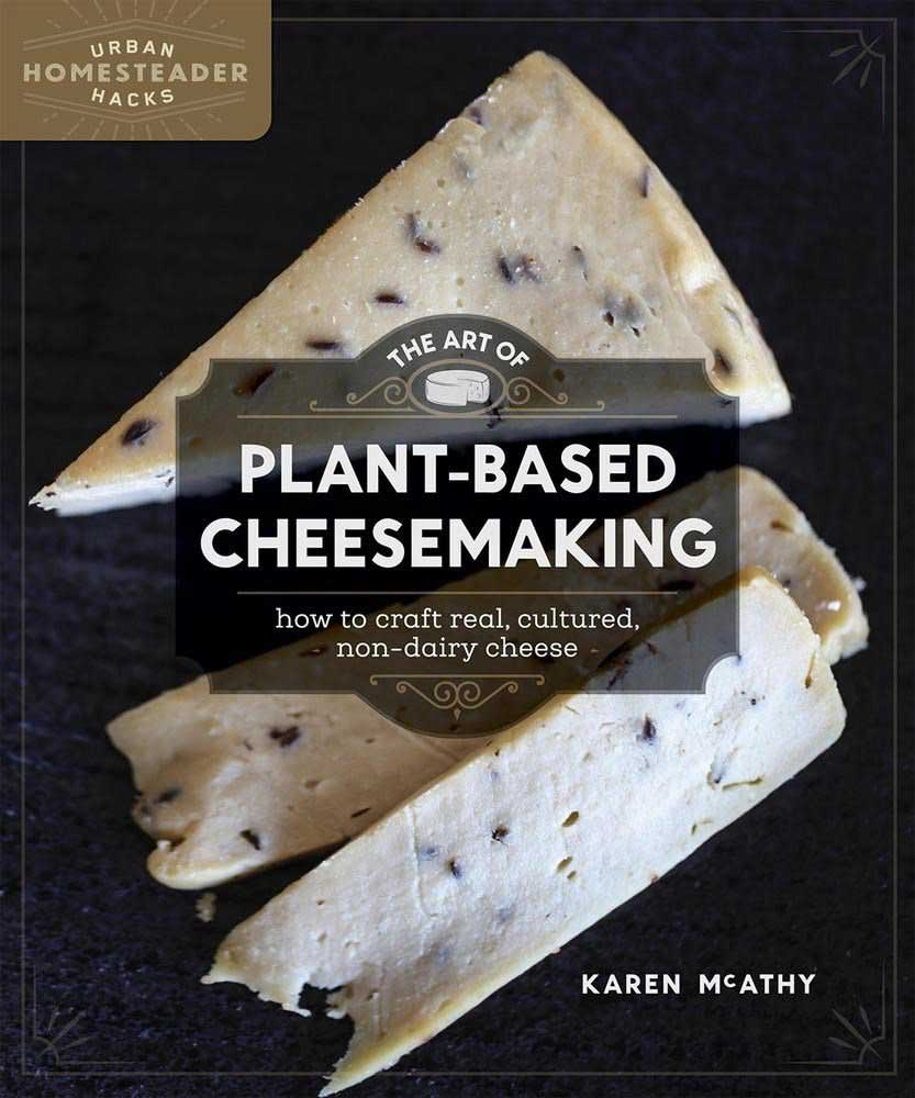 Art of Plant-Based Cheesemaking