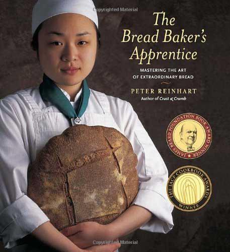 The Bread Baker's Apprentice: Mastering the Art of Extraordinary Bread, by Peter Reinhart