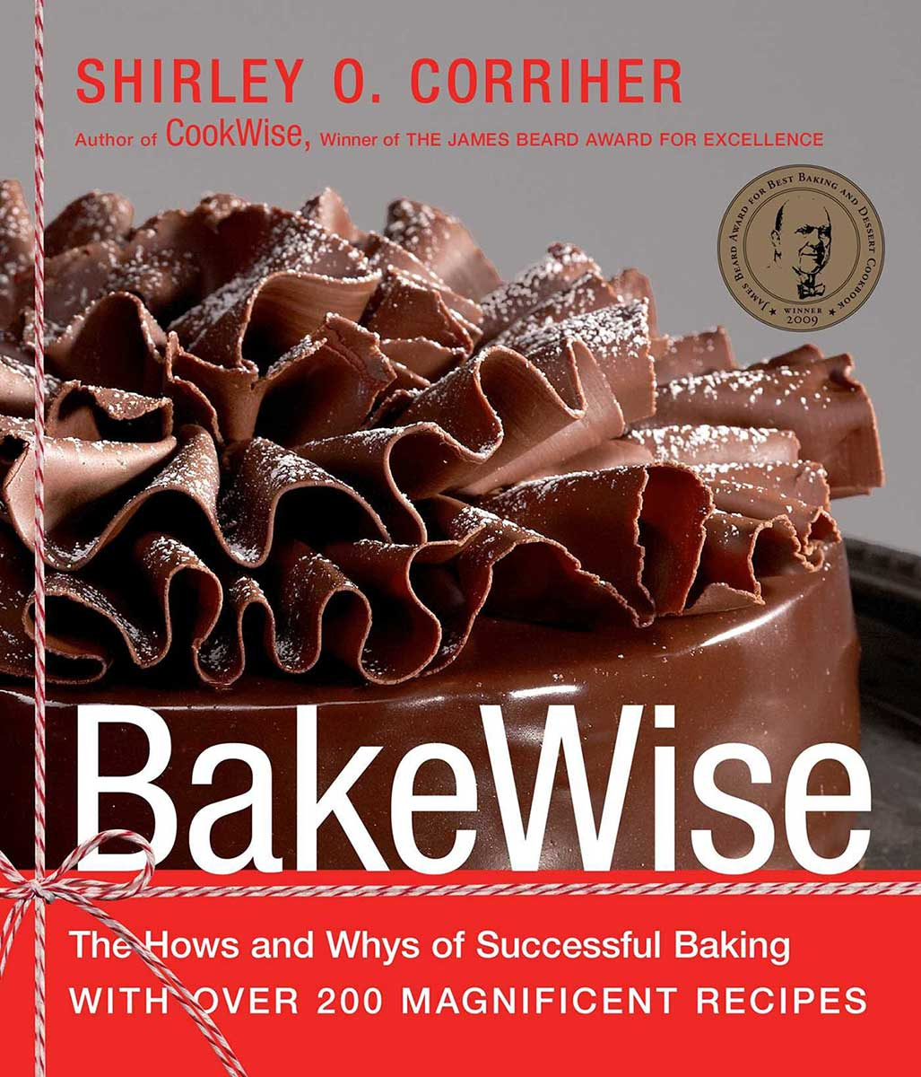 BakeWise: The Hows and Whys of Successful Baking with Over 200 Magnificent Recipes, by Shirley O. Corriher