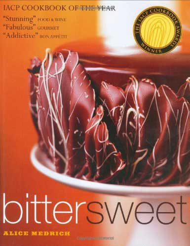 Bittersweet: Recipes and Tales from a Life in Chocolate, by Alice Medrich