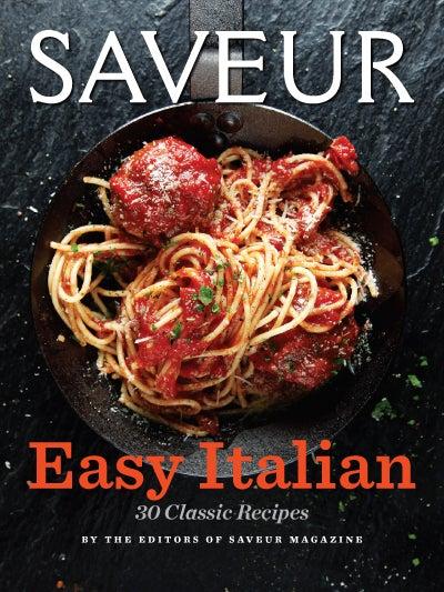 Presenting SAVEUR: Easy Italian