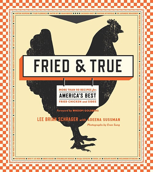 Fried and True: 50 Recipes for America's Best Fried Chicken and Sides