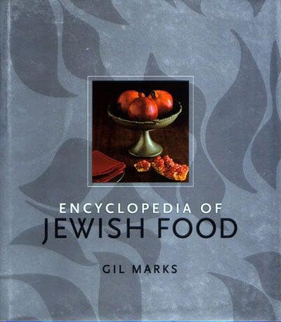 Gil Marks's Encyclopedia of Jewish Food