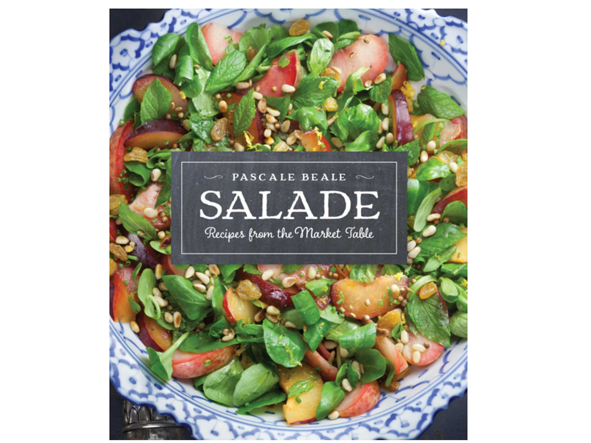 Salade: Recipes from the Market Table