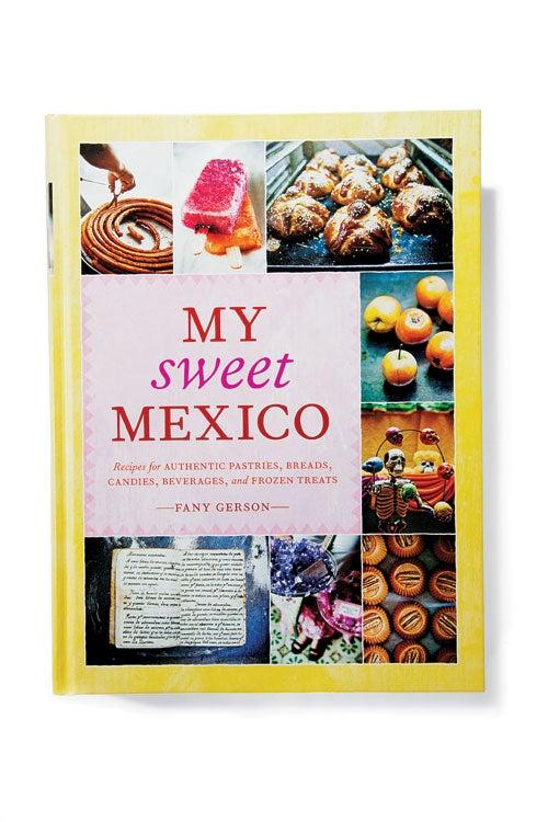 My Sweet Mexico cookbook