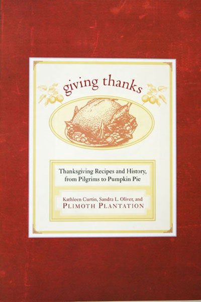 Giving Thanks: Thanksgiving Recipes and History, from Pilgrims to Pumpkin Pie