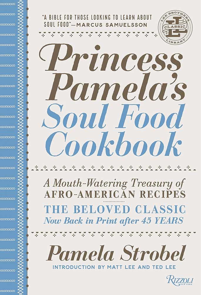 Princess Pamelas Soul Food Cookbook: A Mouth-Watering Treasury of Afro-American Recipes, by Pamela Strobel