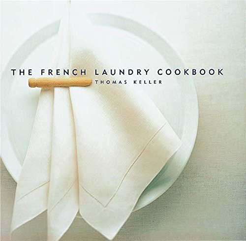 The French Laundry Cookbook, by Thomas Keller