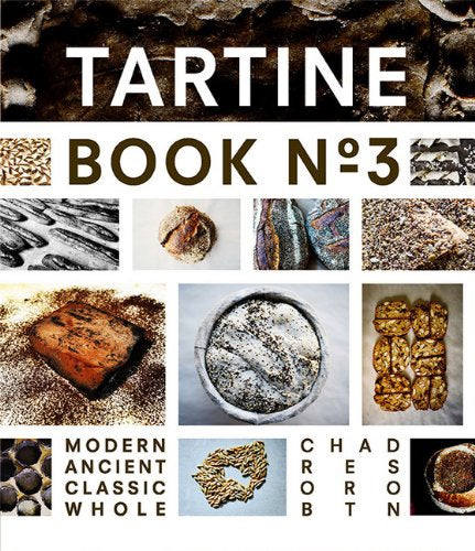 Tartine Book No. 3: Ancient, Modern, Classic, Whole