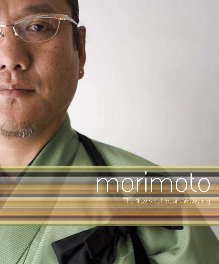 Morimoto: The New Art of Japanese Cooking Book, by Masaharu Morimoto