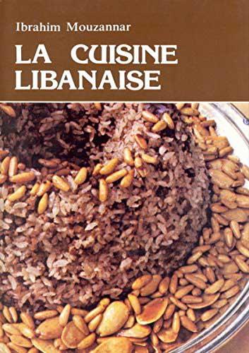 La Cuisine Libanaise, by Ibrahim Mouzannar