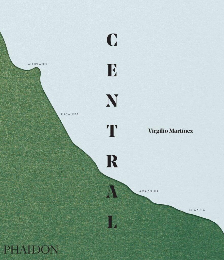 *Central* by Virgilio Martínez (Phaidon, October 10, 2016; $59.95)