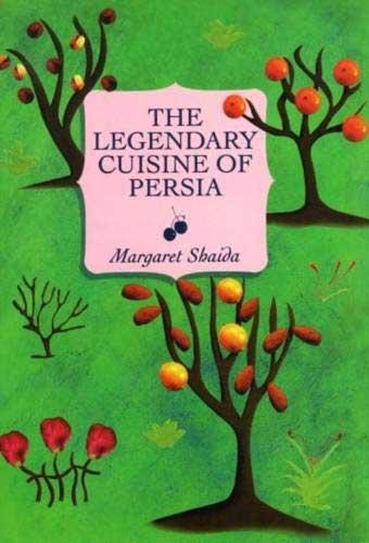 The Legendary Cuisine of Persia, by Margaret Shaida