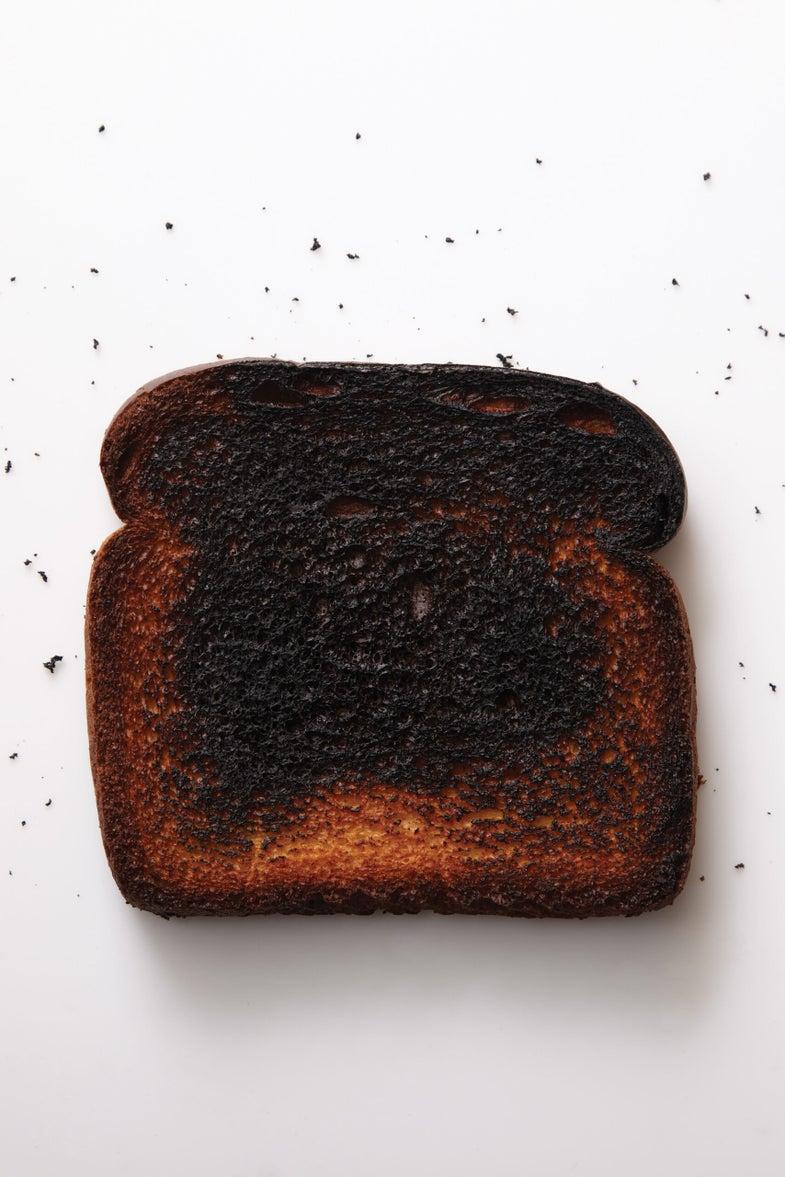 Burn Your Toast (on Purpose)