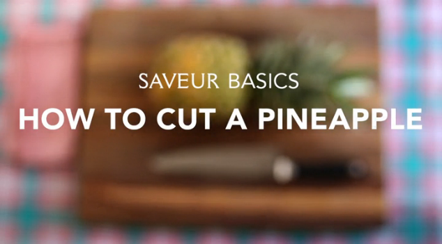 VIDEO: How to Cut a Pineapple