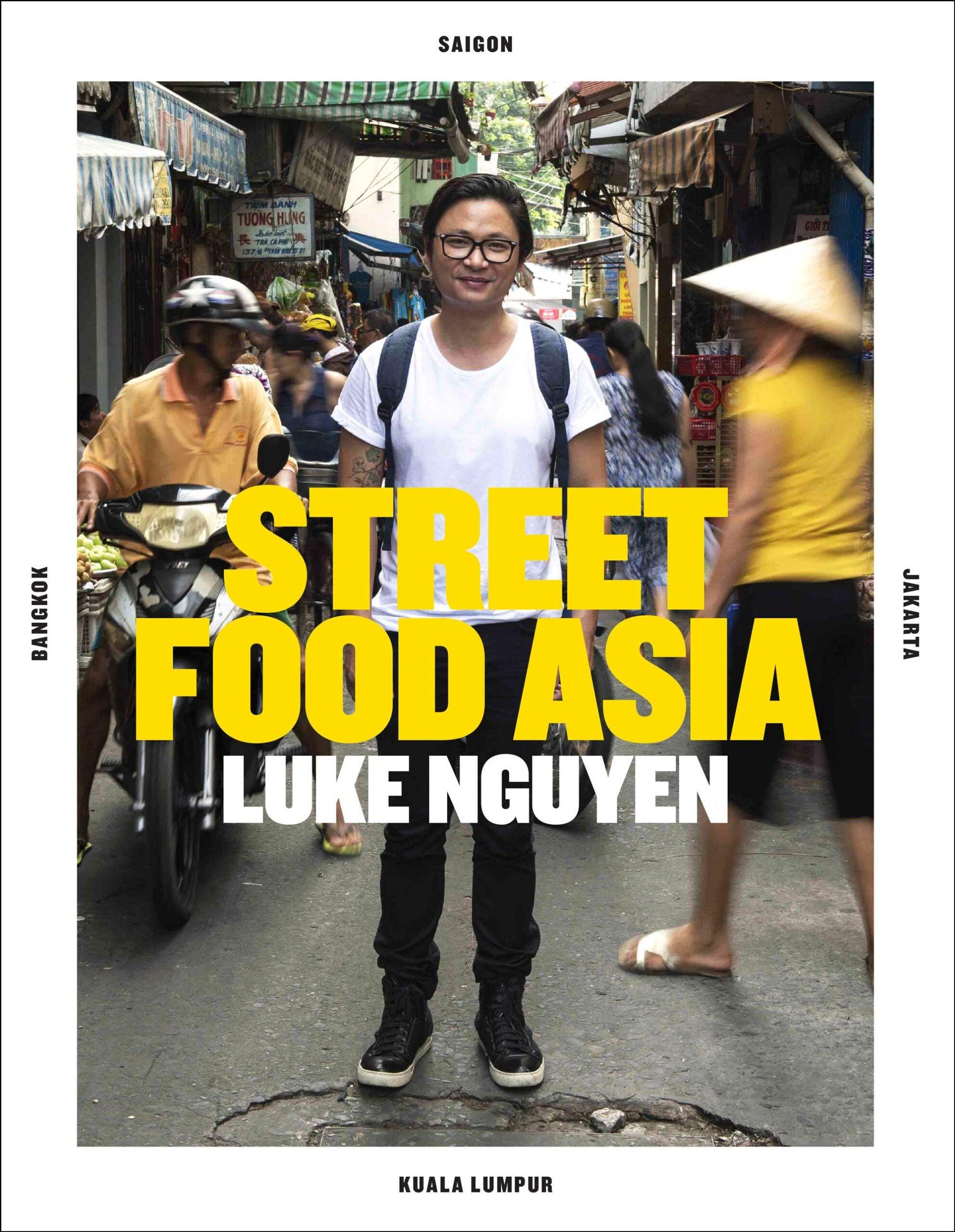 Street Food Asia by Luke Nguyen