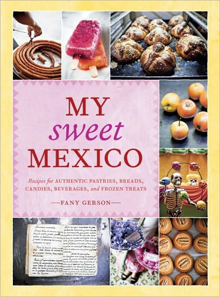 My Sweet Mexico Cookbook
