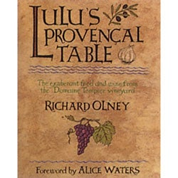Lulu's Provencal Table: The Exuberant Food and Wine from Domaine Tempier Vineyard by Richard Olney (1994-05-01)