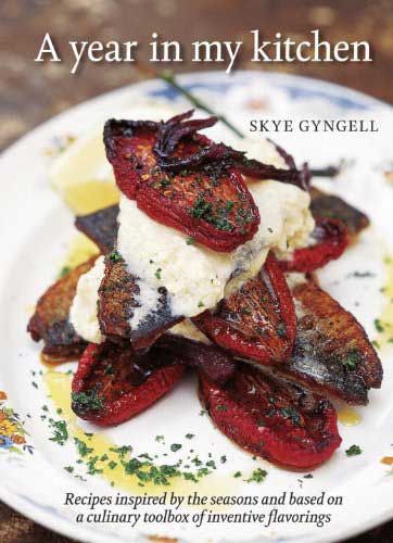 A Year In My Kitchen: Recipes Inspired by the Seasons and Based on a Culinary Toolbox of Inventive Flavorings, by Skye Gyngell