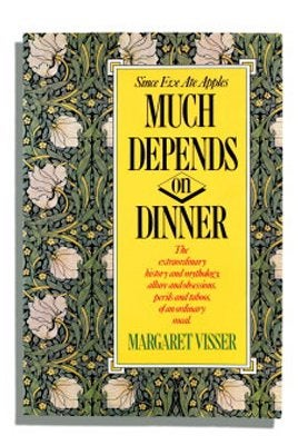 Much Depends on Dinner book