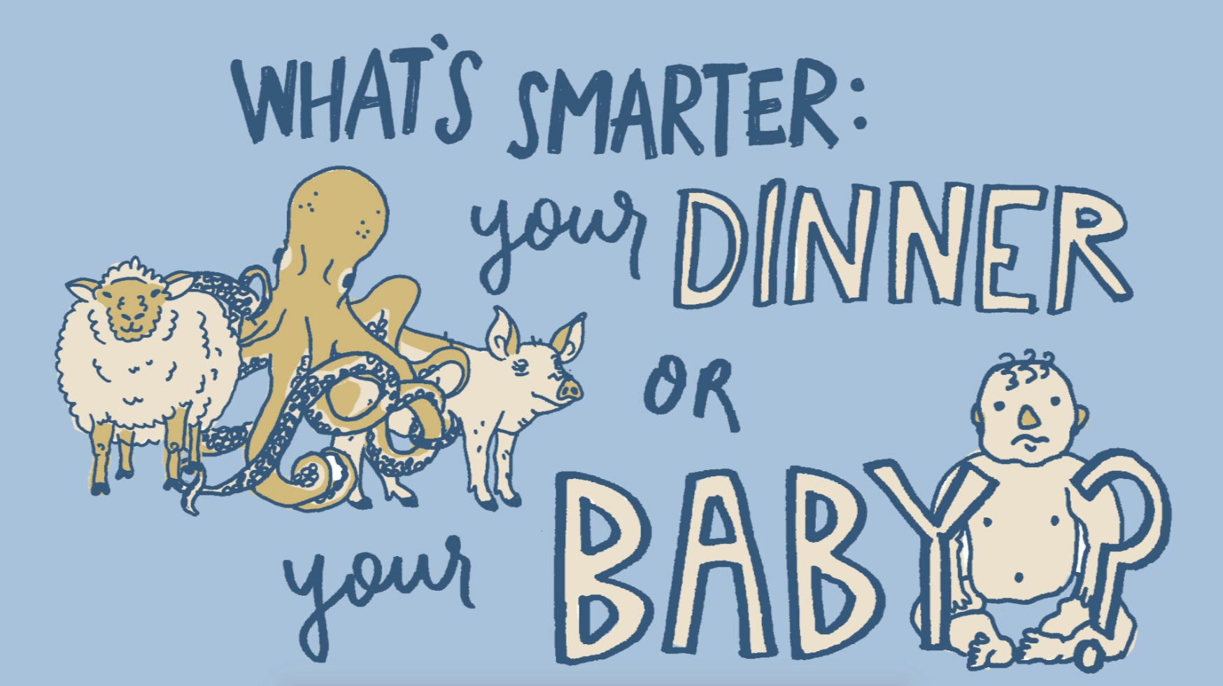 What's Smarter: Your Dinner or Your Baby?