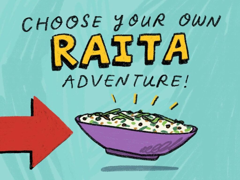 Choose your own raita adventure