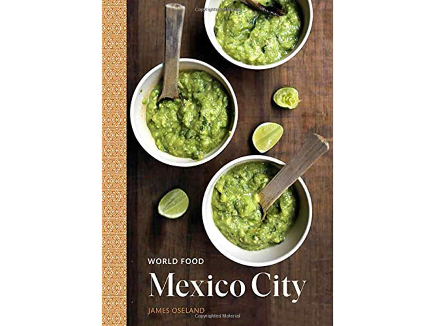 World Food: Mexico City: Heritage Recipes for Classic Home Cooking