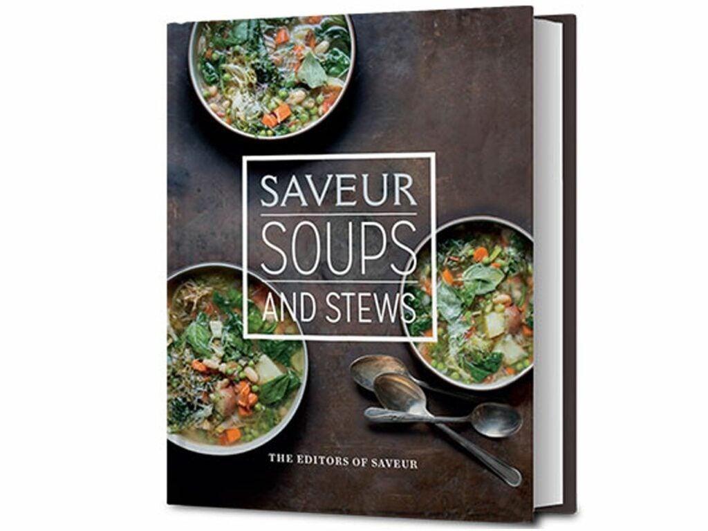 Saveur Global Soups and Stews Cookbook